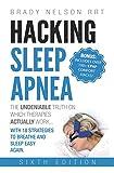Hacking Sleep Apnea — 6th Edition | 18 Strategies to Breathe & Sleep Easy Again