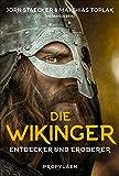 Die Wikinger: Entdecker und Eroberer - Dr. Matthias Toplak