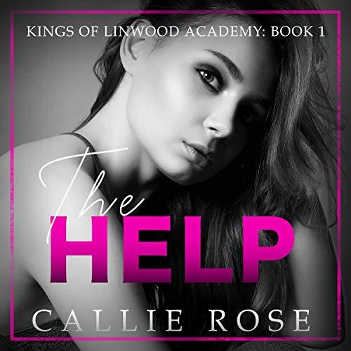 The Help: A Reverse Harem High School Bully Romance: Kings of Linwood Academy, Book 1
