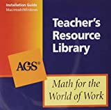 MATH FOR THE WORLD OF WORK TEACHERS RESOURCE LIBRARY ON CD-ROM FOR MAC INTOSH AND WINDOWS (Ags Math for the World of Work)