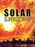 Solar Superstorms: Journey to the Center of the Sun