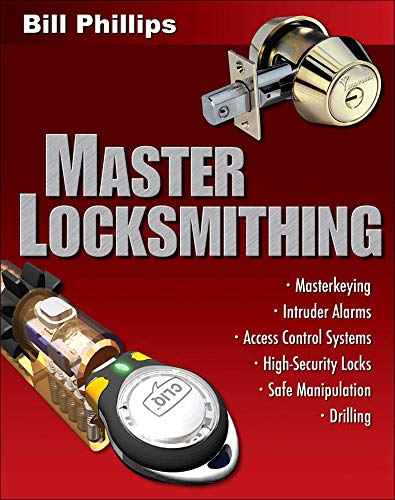 Master Locksmithing: An Expert's Guide to Master Keying, Intruder Alarms, Access Control Systems,...