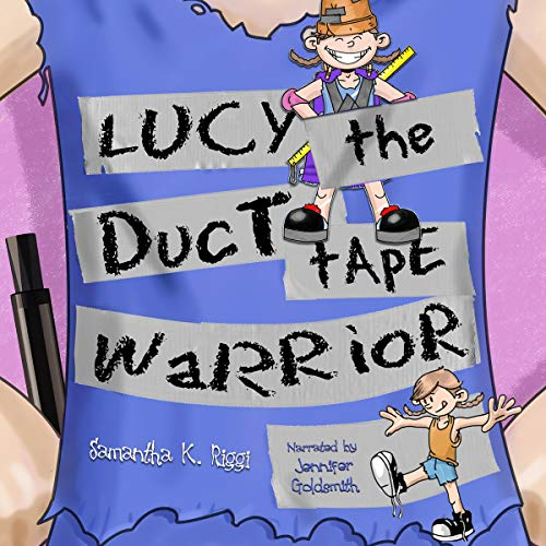 Lucy the Duct Tape Warrior Audiobook By Samantha K. Riggi cover art
