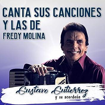 Gustavo Gutierrez y Su Acordeon Canta Sus Canciones y las de Fredy Molina