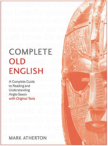Compare Textbook Prices for Complete Old English Beginner to Intermediate Course: A Comprehensive Guide to Reading and Understanding Old English, with Original Texts Teach Yourself Com Edition ISBN 9781473627925 by Atherton, Mark
