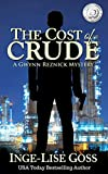 The Cost of Crude: A Gwynn Reznick Mystery