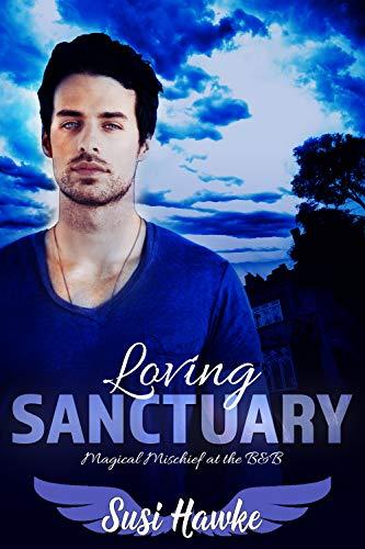 Loving Sanctuary (Magical Mischief at the B&B Book 2)
