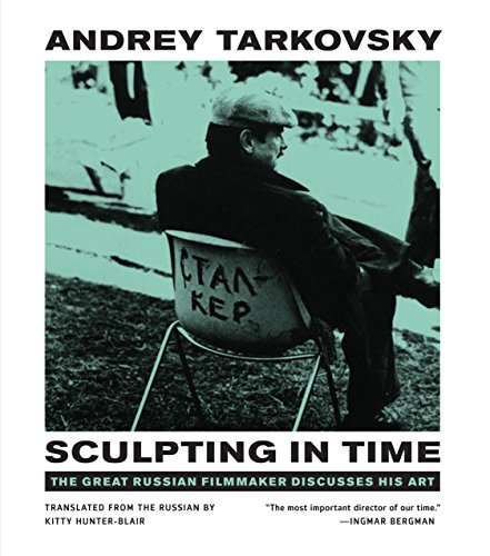 Sculpting in Time: Reflections on the Cinema (University of Texas Press)