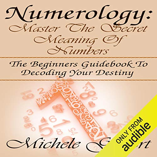 Numerology: Master the Secret Meaning of Numbers audiobook cover art