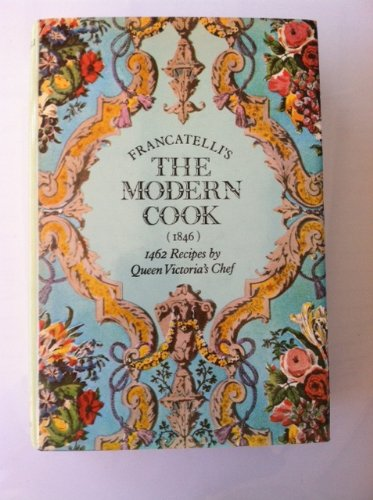 Download Modern Cook: 1462 Recipes by Queen Victoria's Chef 0486214540