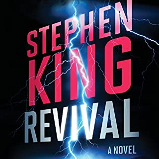 Revival     A Novel              Written by:                                                                                                                                 Stephen King                               Narrated by:                                                                                                                                 David Morse                      Length: 13 hrs and 24 mins     39 ratings     Overall 4.4