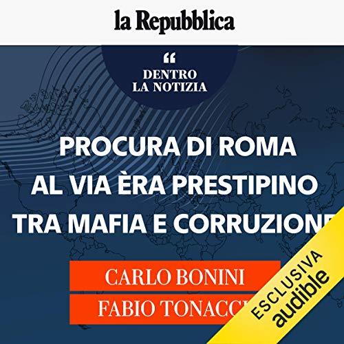 Couverture de Procura di Roma al via èra Prestipino tra mafia e corruzione