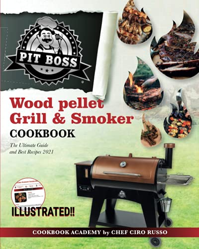 Pit Boss Wood pellet Grill & Smoker Cookbook: The Ultimate Guide and Best Recipes 2021