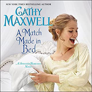 A Match Made in Bed     A Spinster Heiresses Novel              Written by:                                                                                                                                 Cathy Maxwell                               Narrated by:                                                                                                                                 Mary Jane Wells                      Length: 7 hrs and 35 mins     Not rated yet     Overall 0.0