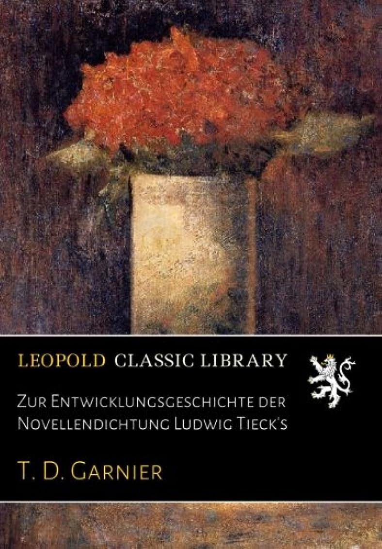 サーキットに行くメナジェリー感心するZur Entwicklungsgeschichte der Novellendichtung Ludwig Tieck's