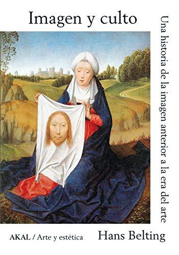 Imagen y Culto (Rústica): Una historia de la imagen anterior a la era del arte: 92 (Arte y estética)