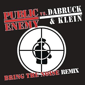 Bring the Noise (Dabruck & Klein Radio Edit)