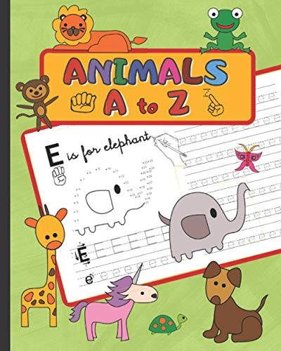 ANIMALS A TO Z: ANIMAL LETTER TRACING BOOK   ABC SIGN LANGUAGE INCLUDED   FUN COLORING BOOK   A cute kids workbook for preschool and kindergarten (ages 4-6)