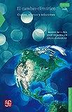El cambio climático. Causas, efectos y soluciones (Spanish Edition)