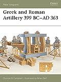 Greek and Roman Artillery 399 BC–AD 363 (New Vanguard)