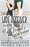 The Wide Receiver and his Best Friend's Little Sister: A Sweet YA Romance