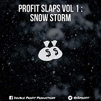 Profit Slaps 1: Snow