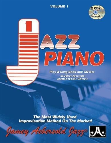 Vol. 1 How to Play Jazz for Piano: The Most Widely Used Improvisation Method on the Market!, Book & 2 CDs (Jamey Aebersold Play-A-Long Series)