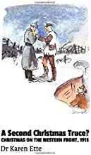 A Second Christmas Truce?: Christmas on the Western Front, 1915