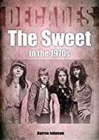 The Sweet in the 1970s: Decades