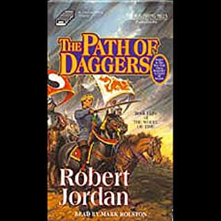 The Path of Daggers                   By:                                                                                                                                 Robert Jordan                               Narrated by:                                                                                                                                 Mark Rolston                      Length: 11 hrs and 20 mins     104 ratings     Overall 3.6