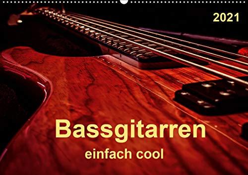 Bassgitarren - einfach cool (Wandkalender 2021 DIN A2 quer)