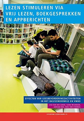 Lezen stimuleren via vrij lezen, boekgesprekken en appberichten: Effecten van leesbevorderingsactiviteiten in het basisonderwijs en vmbo