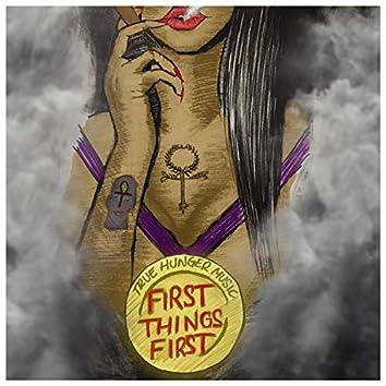 First Things First (feat. DejaFresh & John Green Eyez)