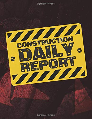 Construction Daily Report: Construction Journal; Construction Daily Report to Monitor Work Schedule & Progress, Manpower Matter, Equipment & ... Record Book for Foreman and Site Supervisor