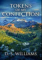 Tokens Of My Confection: Premium Hardcover Edition