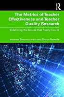 The Metrics of Teacher Effectiveness and Teacher Quality Research: Sidelining the Issues that Really Count