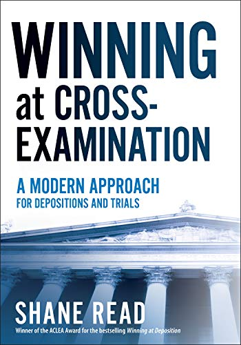 Winning at Cross-Examination: A Modern Approach for Depositions and Trials (English Edition)