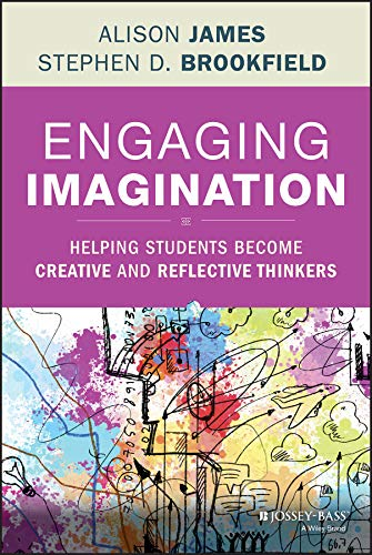 Engaging Imagination: Helping Students Become Creative and Reflective Thinkers (English Edition)