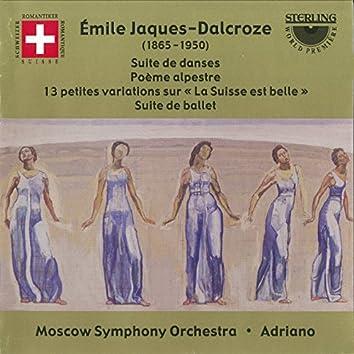 """Jaques-Dalcroze: Suite De Danses - Poeme Alpestre - """"La Suisse Est Belle"""" Variations - Suite de Ballet"""