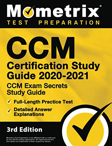 Compare Textbook Prices for CCM Certification Study Guide 2020-2021 - CCM Exam Secrets Study Guide, Full-Length Practice Test, Detailed Answer Explanations: [] 3rd Edition ISBN 9781516716593 by Mometrix