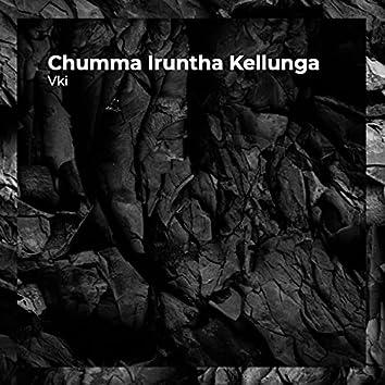 Chumma Iruntha Kellunga