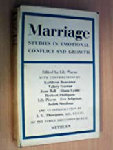 Marriage: Studies in Emotional Conflict and Growth