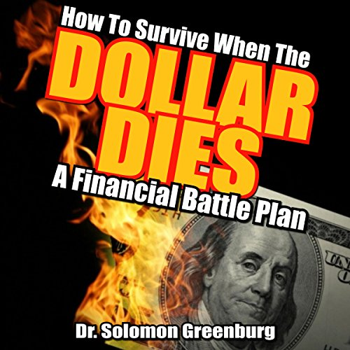 How to Survive When the Dollar Dies Audiobook By Dr. Soloman Greenburg cover art