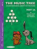 The Music Tree: Student's Book, Part 2A (Piano): Part 2a -- A Plan for Musical Growth at the Piano
