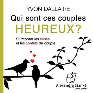 Qui sont ces couples heureux ?                    De :                                                                                                                                 Yvon Dallaire                               Lu par :                                                                                                                                 Yvon Dallaire,                                                                                        Marielle Desbiolles                      Durée : 2 h et 8 min     33 notations     Global 4,5