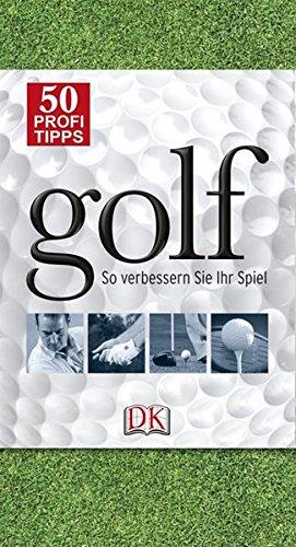 50 Profi-Tipps Golf: So verbessern Sie Ihr Spiel