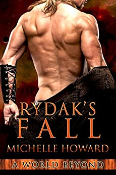 Rydak's Fall (A World Beyond Book 5) by [Michelle Howard]