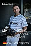 Matt Jackson, Catcher : (Deutsche Ausgabe) (Bottom of the Ninth 2)