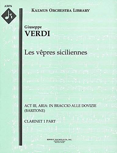 Les vêpres siciliennes (Act III, Aria: In braccio alle dovizie (baritone)): Clarinet 1 and 2 parts (Qty 2 each) [A5076]