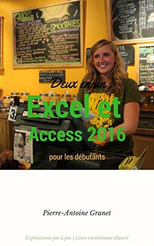 Deux en un Excel et Access 2016 pour les débutants (French Edition)